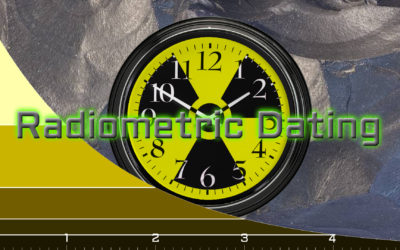 Creation 101: Radiometric Dating and the Age of the Earth